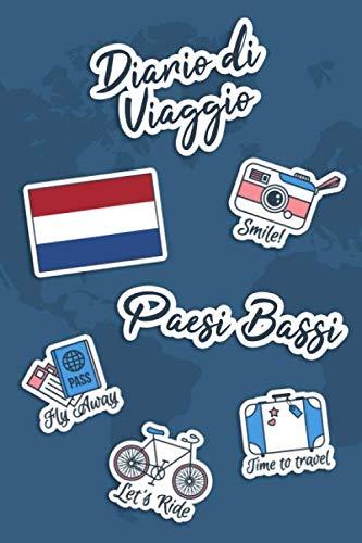 Diario di Viaggio Paesi Bassi: Diario di viaggio da compilare | 106 pagine, 15,24 cm x 22,86 cm | Per accompagnarvi durante il vostro soggiorno