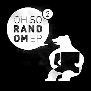 Oh so Random, Vol. 2 EP