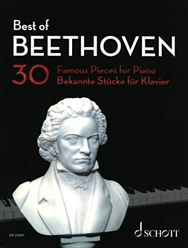 Best of Beethoven: 30 Famous Pieces for Piano. Klavier. (Best of Classics)