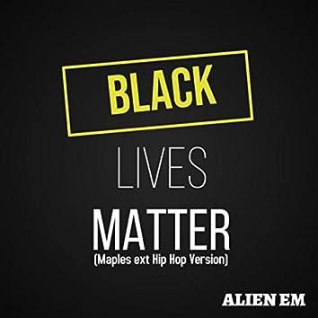 Black Lives Matter (Maples Hip Hop Version)