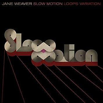 Slow Motion (Loops Variation)