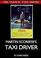 Classic Film Series: Martin Scorsese's Taxi Driver