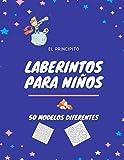 Laberintos para niños 4 a 8 años 50 distintos: Libro de laberintos El Principito...