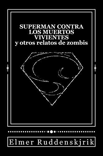 Superman contra los muertos vivientes y otros relatos de zombis