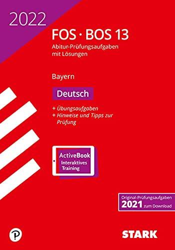 STARK Abiturprüfung FOS/BOS Bayern 2022 - Deutsch 13. Klasse (STARK-Verlag - Abitur-Prüfungen)