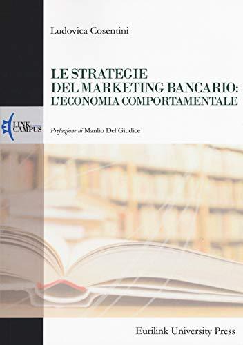 Le strategie del marketing bancario: l'economia comportamentale
