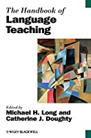 The Handbook of Language Teaching (Blackwell Handbooks in Linguistics)