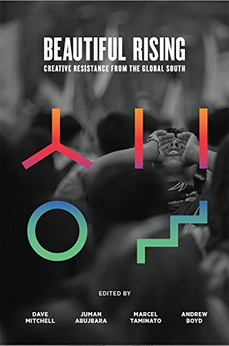 Beautiful Rising: Creative Resistance from the Global South (English Edition)