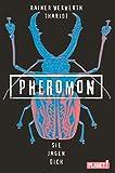 Pheromon 3: Sie jagen dich