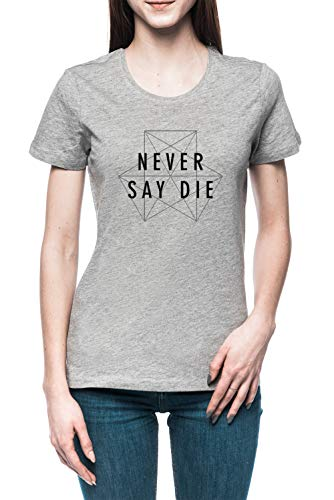Dubstep Never Say Die Damen T-Shirt Tee Grau Women's Grey T-Shirt