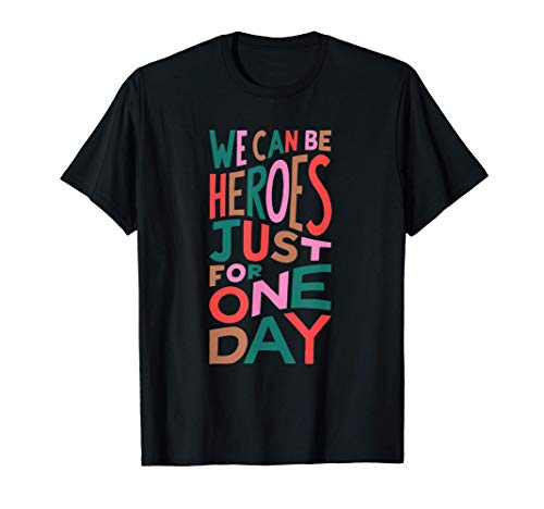 Wir können nur für einen Tag Helden sein - David Bowie T-Shirt