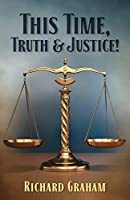 This Time Truth & Justice!