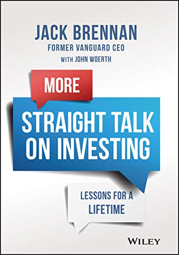 More Straight Talk on Investing: Lessons for a Lif