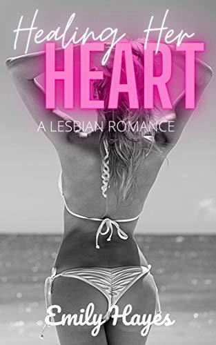 Healing Her Heart: A Lesbian Romance
