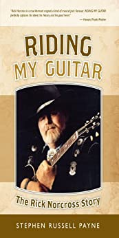 Riding My Guitar:  The Rick Norcross Story by [Stephen Payne]