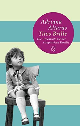 Titos Brille: Die Geschichte meiner strapaziösen Familie (Fischer Taschenbibliothek)