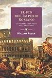 El fin del imperio romano (Orígenes)