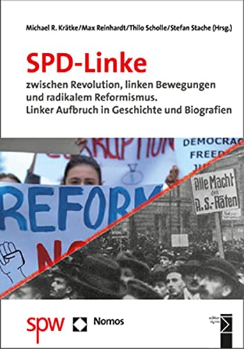 SPD-Linke zwischen Revolution, linken Bewegungen und radikalem Reformismus: Linker Aufbruch in Geschichte und Biografien