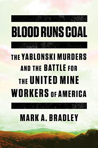 Image of Blood Runs Coal: The Yablonski Murders and the Battle for the United Mine Workers of America