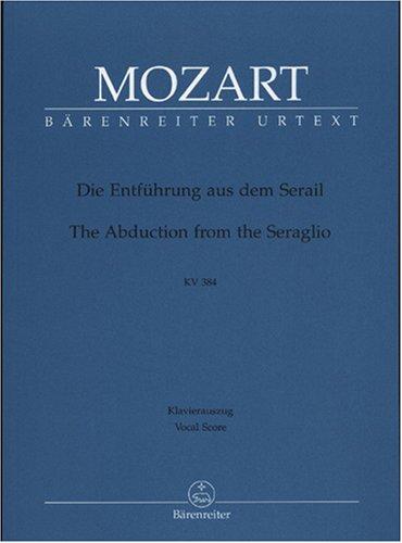 Die Entführung aus dem Serail KV 384 Deutsches Singspiel in drei Aufzügen. Klavierauszug vokal, Urtextausgabe. BÄRENREITER URTEXT