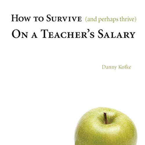 How to Survive (and Perhaps Thrive) on a Teacher's Salary audiobook cover art