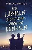 Ein Lcheln sieht man auch im Dunkeln (German Edition)