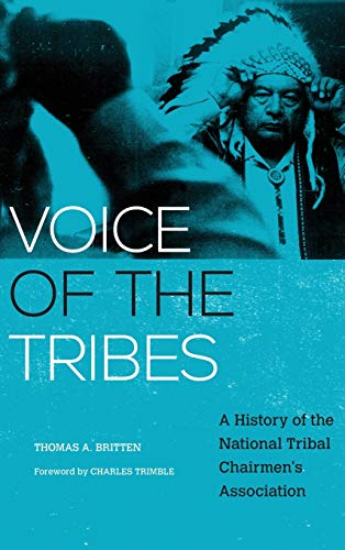Compare Textbook Prices for Voice of the Tribes: A History of the National Tribal Chairmen's Association Volume 20 New Directions in Native American Studies Series  ISBN 9780806164922 by Britten, Thomas A.,Trimble, Charles