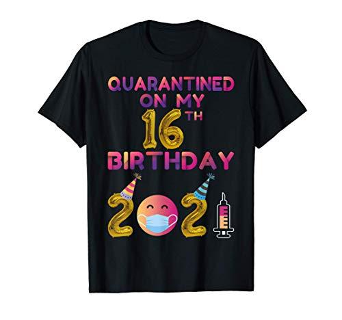 Quarantined on My 16th Birthday 2021 T-Shirt