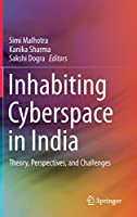 Inhabiting Cyberspace in India: Theory, Perspectives, and Challenges