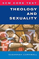Theology and Sexuality (Scm Core Text)