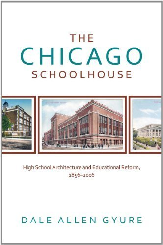 The Chicago Schoolhouse: High School Architecture and Educational Reform, 1856-2006 (Center for American Places - Center Books on American Places) by Gyure, Dale Allen (2011) Hardcover