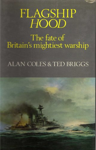 Flagship 'Hood': The Fate of Britain's Mightiest Warship