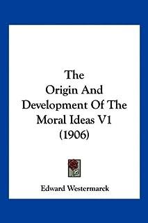 The Origin And Development Of The Moral Ideas V1 (1906)