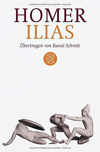 Ilias: Ãœbertragen von Raoul Schrott Kommentiert von Peter Mauritsch by Homer(1. Oktober 2010)