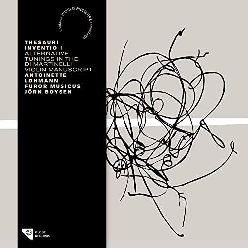 Thesauri Inventio 1 – Alternative Tunings in the Di Martinelli Violin Manuscript