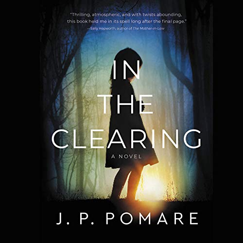 In the Clearing Audiobook By J. P. Pomare cover art