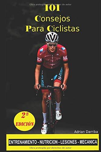 101 Consejos para ciclistas amateur: Descubre los secretos del ciclismo
