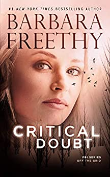 Critical Doubt (Off The Grid: FBI Series Book 7) by [Barbara Freethy]