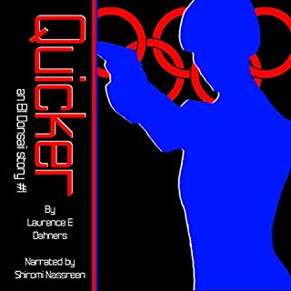 Quicker     An Ell Donsaii Story, Volume 1              By:                                                                                                                                 Laurence E Dahners                               Narrated by:                                                                                                                                 Shiromi Nassreen                      Length: 6 hrs and 25 mins     16 ratings     Overall 4.9