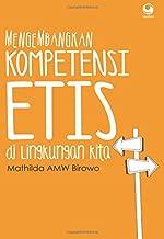 Mengembangkan Kompetensi Etis di Lingkungan Kita (Indonesian Edition)