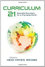 Curriculum 21 by Jacobs, Heidi Hayes. (Association for Supervision & Curriculum Developme,2010) [Paperback]