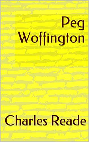Peg Woffington (English Edition)