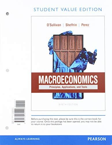 Macroeconomics: Principles, Applications and Tools, Student Value Edition