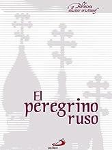 El peregrino ruso (Biblioteca Clásicos cristianos)