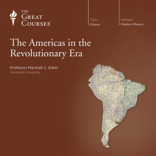 The Americas in the Revolutionary Era audiobook cover art