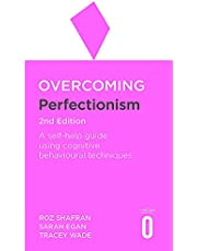 Overcoming Perfectionism 2nd Edition: A Self-Help Guide Using Scientifically Supported Cognitive Behavioural Techniques