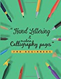 Hand Lettering and Modern Calligraphy Pages: Must have lettering and calligraphy set for beginners | Practice book for hand lettering kit (Hand Lettering Starters, Band 1)