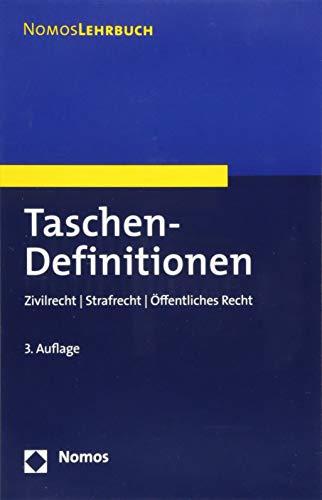 Taschen-Definitionen: Zivilrecht | Strafrecht | Öffentliches Recht (Nomoslehrbuch)