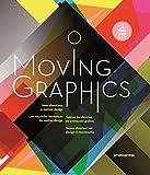 Moving Graphics - Nuevas Tendencias En Animacion Grafica (+dvd) (Graphisme-Ilustration-Communication-Design): Les nouvelles tendances du motion design