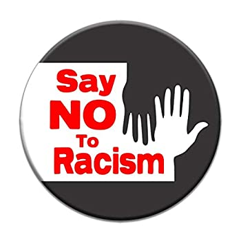 Say No To Racism Black Lives Matter Pin Anti-Racism BLM Equality Social Change Political Button Pinback 1.5 Inches